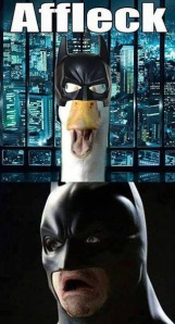 A small mix up in casting...  AFLAC and Affleck are not the same...