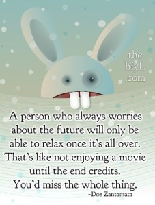 Let's worry less & enjoy the moments more!
